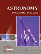 DSST Astronomy DANTES Test Study Guide by Pass Your Class Study Guides