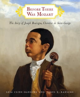 Book Before There Was Mozart: The Story of Joseph Boulogne, Chevalier de Saint-George by Lesa Cline-Ransome