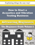 How to Start a Acoustics and Vibration Testing Business (Beginners Guide) 4ae14678-b190-4d0e-9037-57af6515fbe1