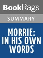 Morrie: In His Own Words by Morrie Schwartz l Summary & Study Guide by BookRags