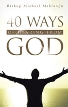 40 WAYS OF HEARING FROM GOD