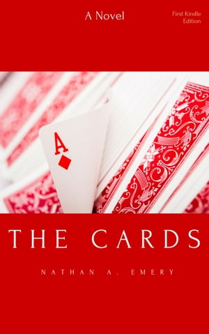 The Cards by Nathan A. Emery