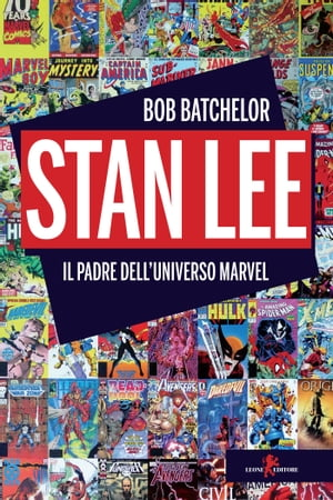 Stan Lee: Il padre dell'universo Marvel