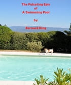 The Pulsating Epic Of A swimming Pool by Bernard King