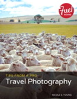 Book Tips from a Pro: Travel Photography by Nicole S. Young