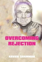 The Golden Success: Overcoming Rejection by Xavier Shammah