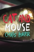 Cat and Mouse by Chris Marr