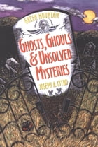 Green Mountain Ghosts, Ghouls & Unsolved Mysteries by Bonnie Christensen