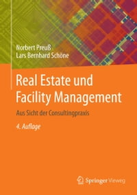 Real Estate und Facility Management: Aus Sicht der Consultingpraxis