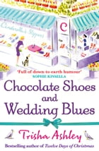 Chocolate Shoes and Wedding Blues by Trisha Ashley