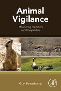 Animal Vigilance: Monitoring Predators and Competitors