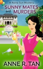 Sunny Mates and Murders: A Chinese Cozy Mystery by Anne R. Tan