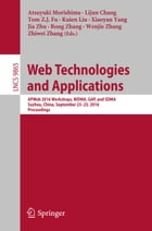 Web Technologies and Applications: APWeb 2016 Workshops, WDMA, GAP, and SDMA, Suzhou, China, September 23-25, 2016, Proceedings by Atsuyuki Morishima