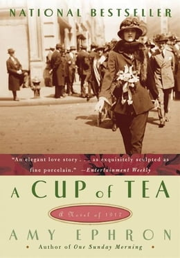 Book A Cup Of Tea: A Novel of 1917 by Amy Ephron