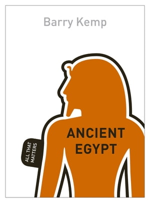 Ancient Egypt: All That Matters