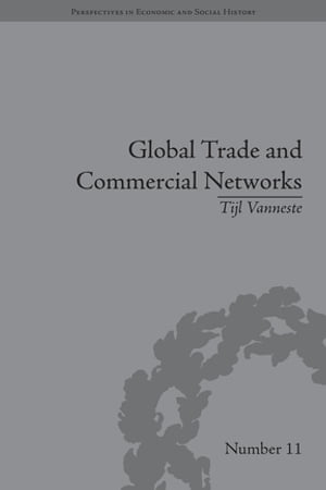 Global Trade and Commercial Networks Eighteenth-Century Diamond Merchants