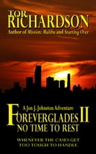 Foreverglades II: No Time To Rest by Tor Richardson