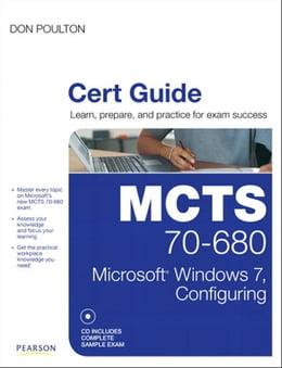 Book MCTS 70-680 Cert Guide: Microsoft Windows 7, Configuring by Don Poulton