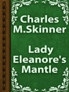Lady Eleanore's Mantle by Charles M. Skinner