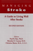 Managing Stroke: A Guide to Living Well After Stroke