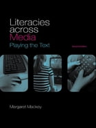 Literacies Across Media: Playing the Text