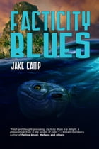 Facticity Blues by Jake Camp