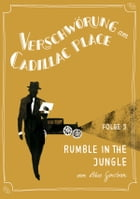 Verschwörung am Cadillac Place 3: Rumble in the Jungle: jiffy stories by Akos Gerstner