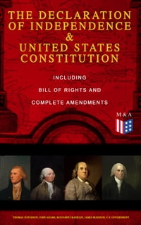 The Declaration of Independence & United States Constitution – Including Bill of Rights and…