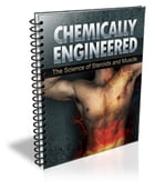 CHEMICALLY ENGINEERED - STEROID & MUSCLE by Jon Sommers