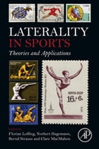 Laterality in Sports: Theories and Applications by Florian Loffing