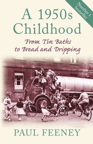 A 1950s Childhood From Tin Baths to Bread and Dripping