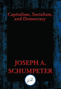 Capitalism, Socialism, and Democracy: Second Edition Text