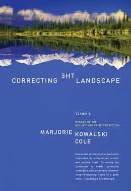 Book Correcting the Landscape: A Novel by Marjorie Kowalski Cole