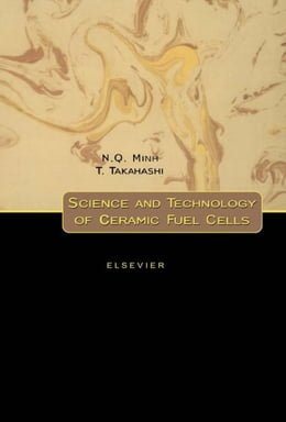 Book Science and Technology of Ceramic Fuel Cells by Minh, N.Q.