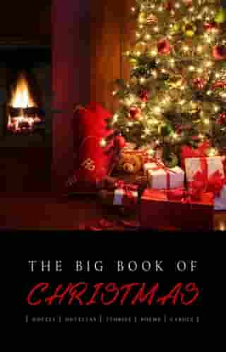 The Big Book of Christmas: 140+ authors and 400+ novels, novellas, stories, poems & carols (Kathartika™ Classics) by Hans Christian Andersen