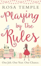 Playing by the Rules: The feel-good heart-warming and uplifting romance perfect for Valentine's Day by Rosa Temple