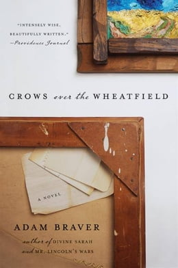 Book Crows over the Wheatfield: A Novel by Adam Braver