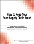 How to Keep Your Food Supply Chain Fresh by Chuck Munson
