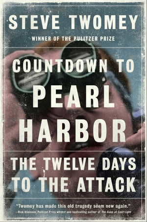 Countdown to Pearl Harbor The Twelve Days to the Attack