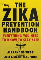 The Zika Prevention Handbook: Everything You Need To Know To Stay Safe