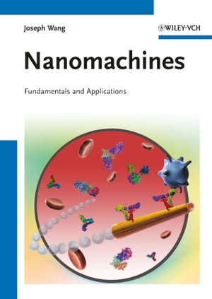 Nanomachines Fundamentals and Applications