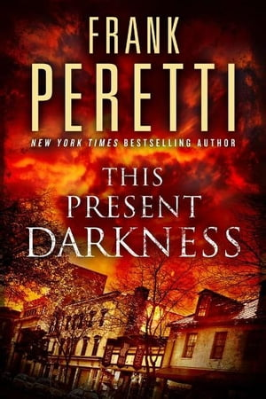 This Present Darkness A Novel