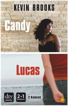 Lucas / Candy: Roman by Kevin Brooks