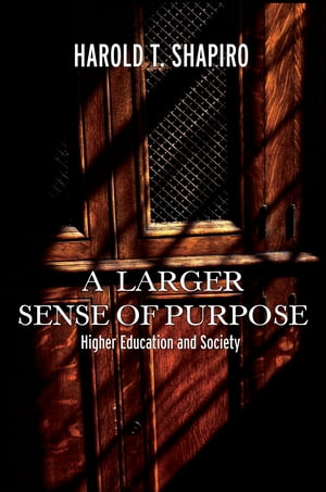 A Larger Sense of Purpose Higher Education and Society