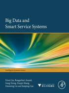 Big Data and Smart Service Systems by Xiwei Liu
