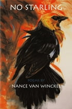 No Starling: Poems by Nance van Van Winckel