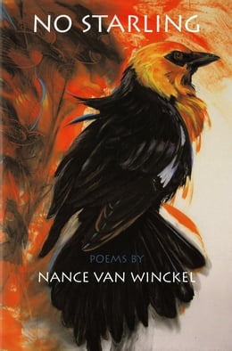 Book No Starling: Poems by Nance van Van Winckel