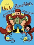 9789659257003 - S. Shaked: Uncle Zucchini's Amazing Mustache - ספר