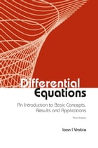Differential Equations: An Introduction to Basic Concepts, Results and Applications by Ioan I Vrabie
