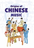 Origins of Chinese Music by Li Xiaoxiang
